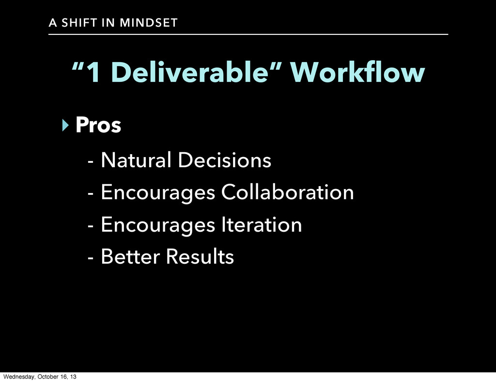 A SHIFT IN MINDSET ‣ Pros - Natural Decisions -...
