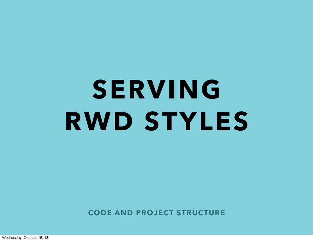 CODE AND PROJECT STRUCTURE SERVING RWD STYLES W...