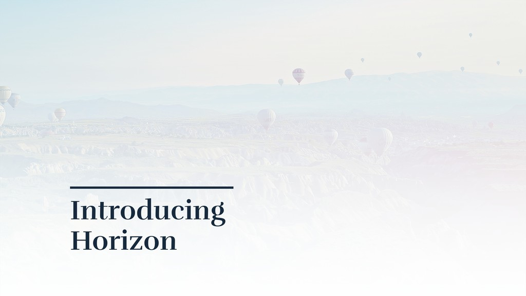 Introducing Horizon