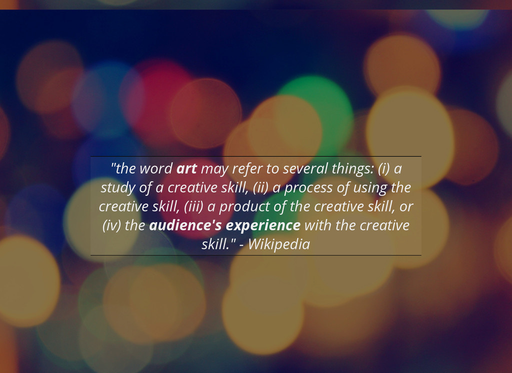 """the word art may refer to several things: (i) ..."