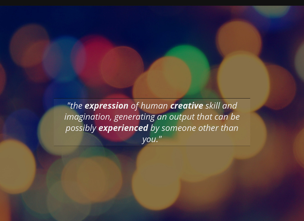 """the expression of human creative skill and ima..."