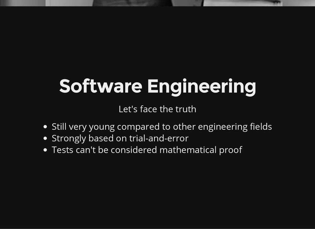 Software Engineering Let's face the truth Still...