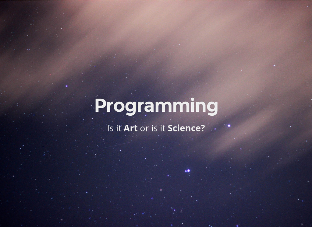 Programming Is it Art or is it Science?