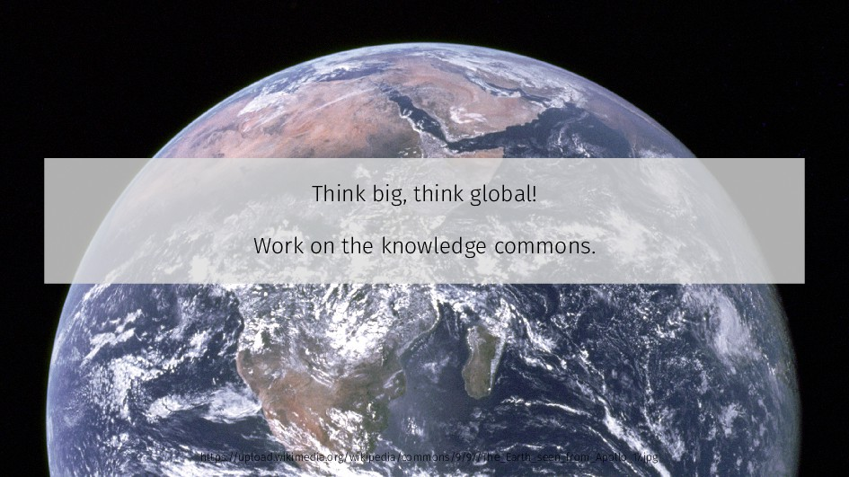 Think big, think global! Work on the knowledge ...