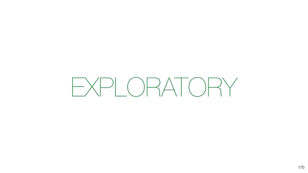 EXPLORATORY 170