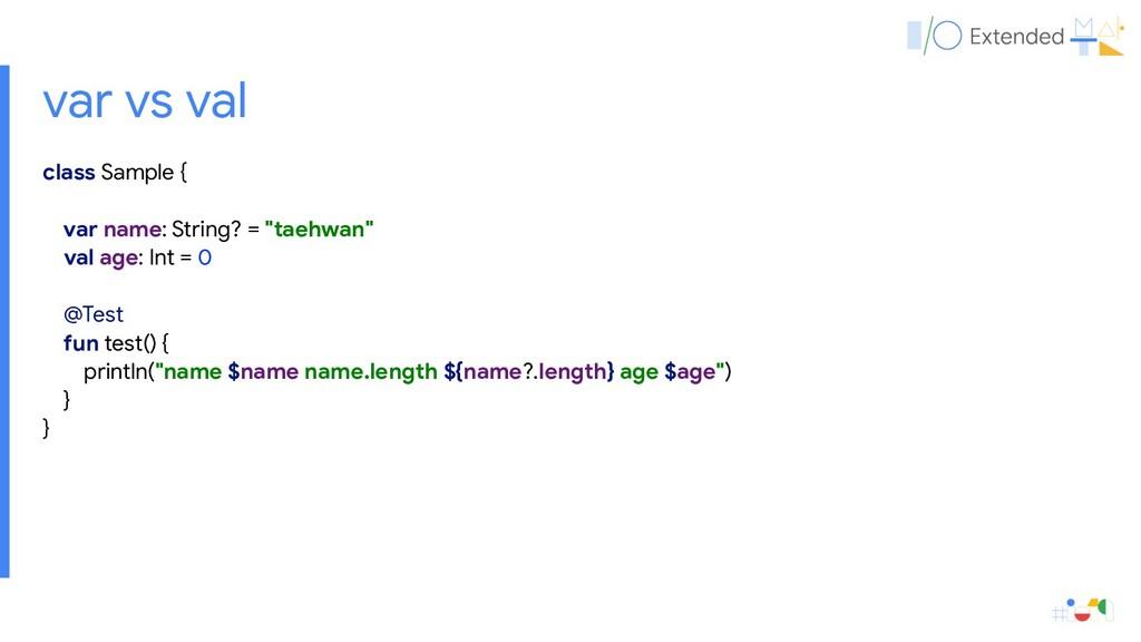 var vs val class Sample {  var name: String? = ...