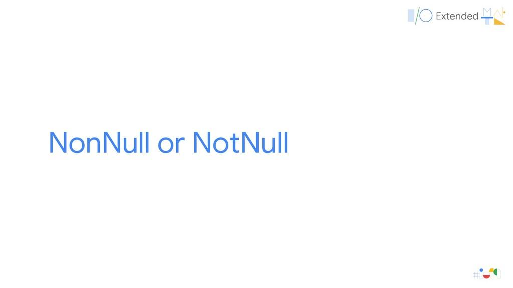 NonNull or NotNull