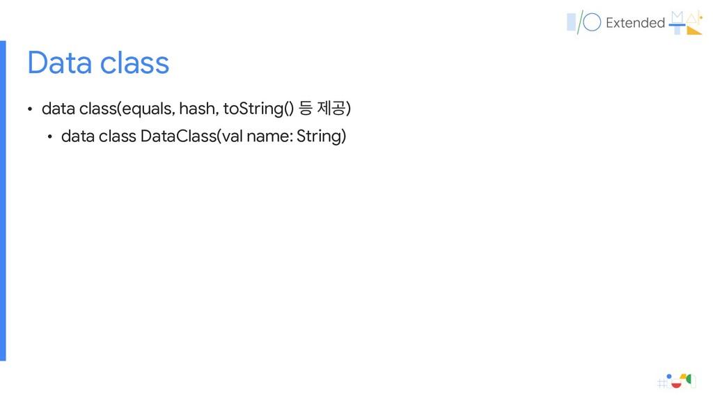 Data class • data class(equals, hash, toString(...