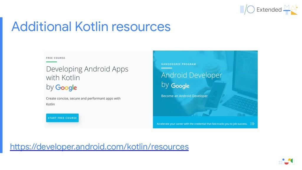 Additional Kotlin resources hnps://developer.an...