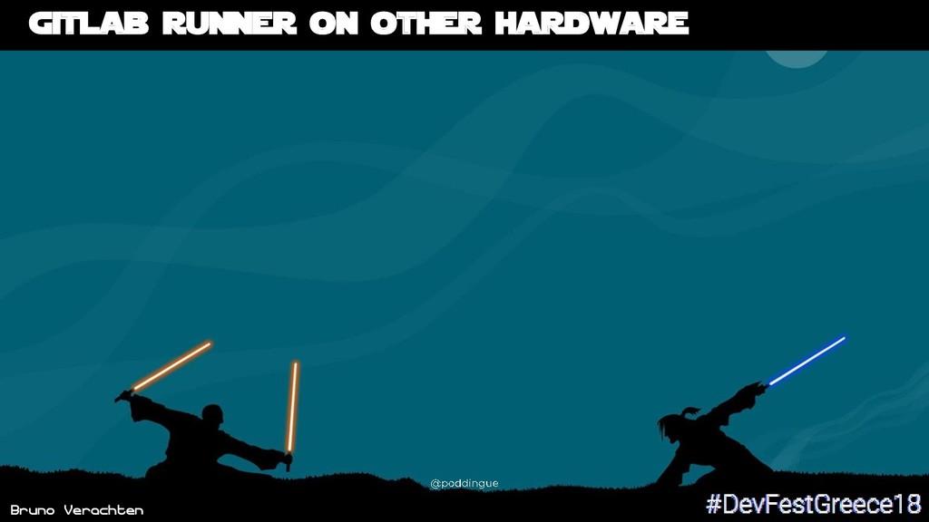 Bruno Verachten Gitlab runner on other hardware