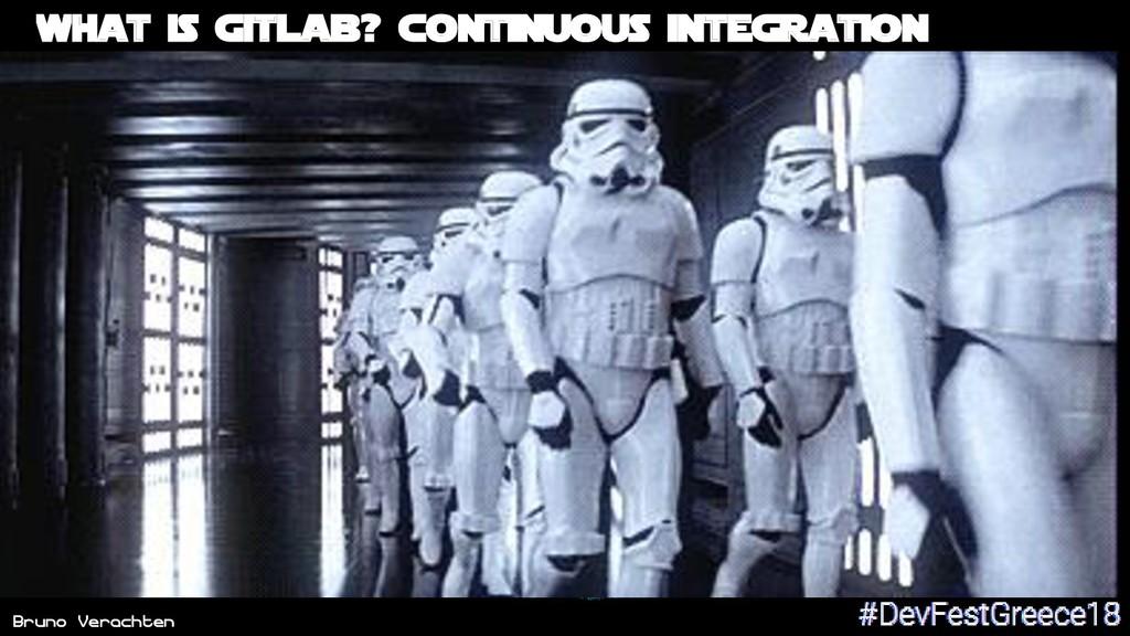 Bruno Verachten ● Continuous Integration What i...