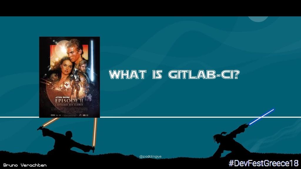 Bruno Verachten What iS Gitlab-Ci?
