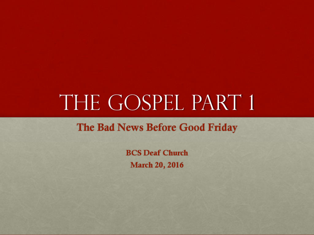 The gospel part 1 The Bad News Before Good Frid...
