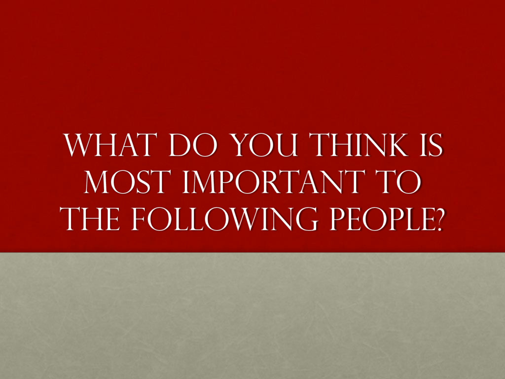 What do you think Is most important to the foll...