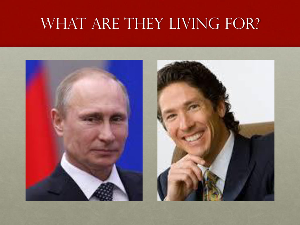 What are they living for?