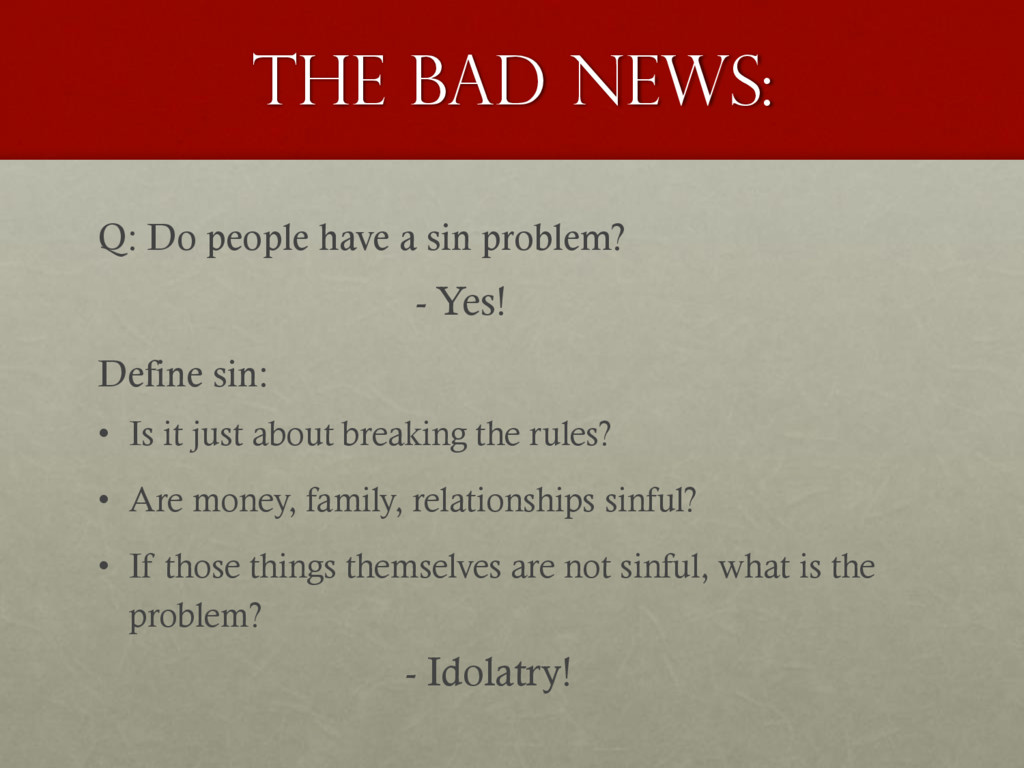 The bad news: Q: Do people have a sin problem? ...