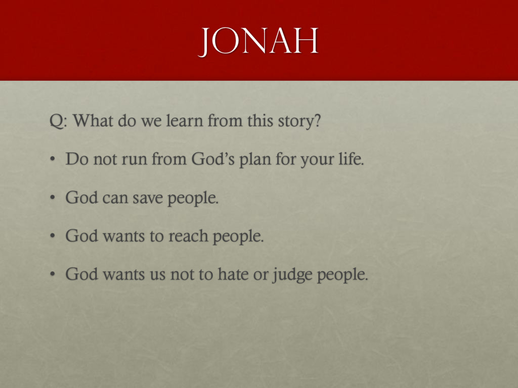 Jonah Q: What do we learn from this story? • Do...