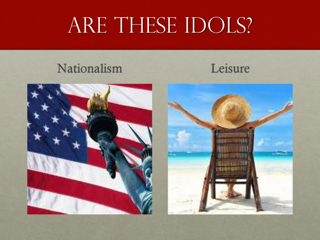 Are these idols? Nationalism Leisure