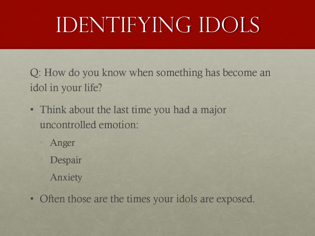 Identifying idols Q: How do you know when somet...