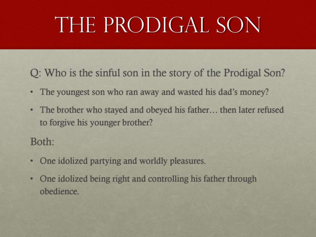 The Prodigal son Q: Who is the sinful son in th...