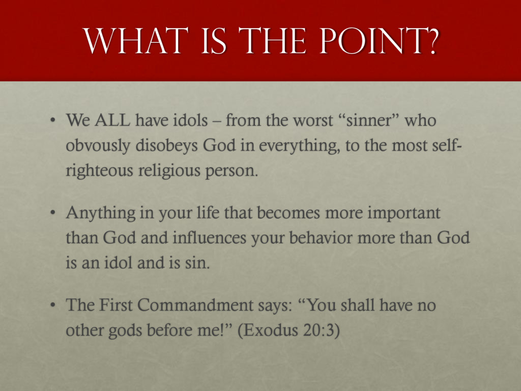 What is the point? • We ALL have idols – from t...