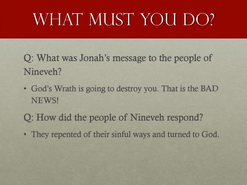 What must you do? Q: What was Jonah's message t...
