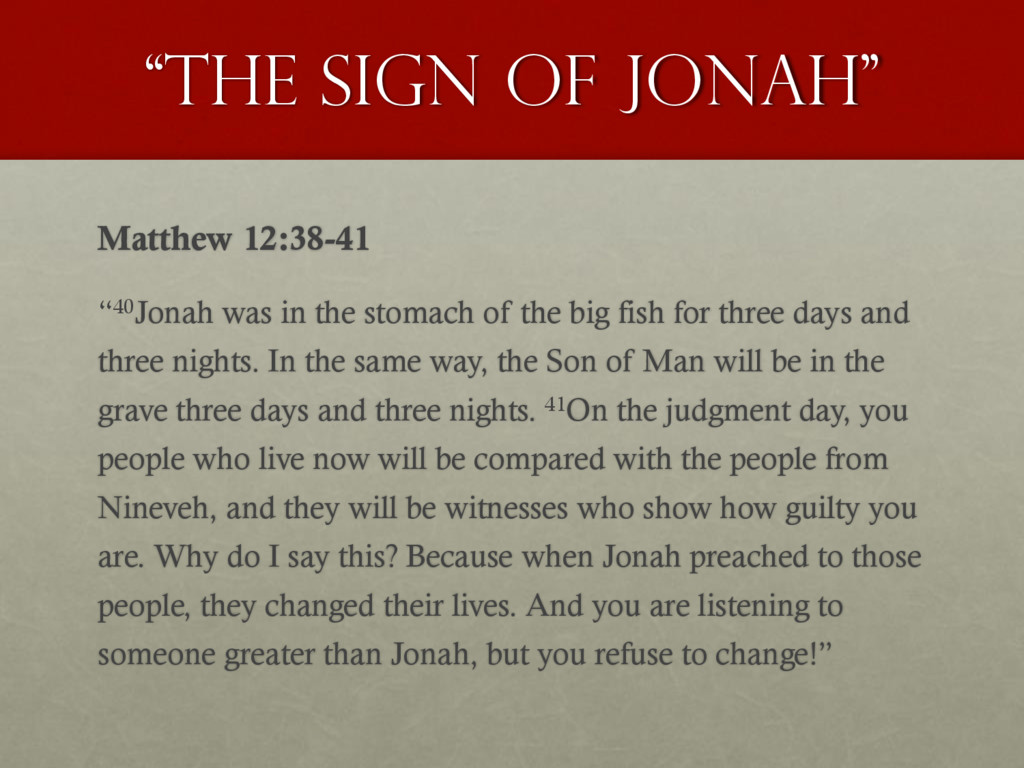 """The sign of Jonah"" Matthew 12:38-41 ""40Jonah w..."