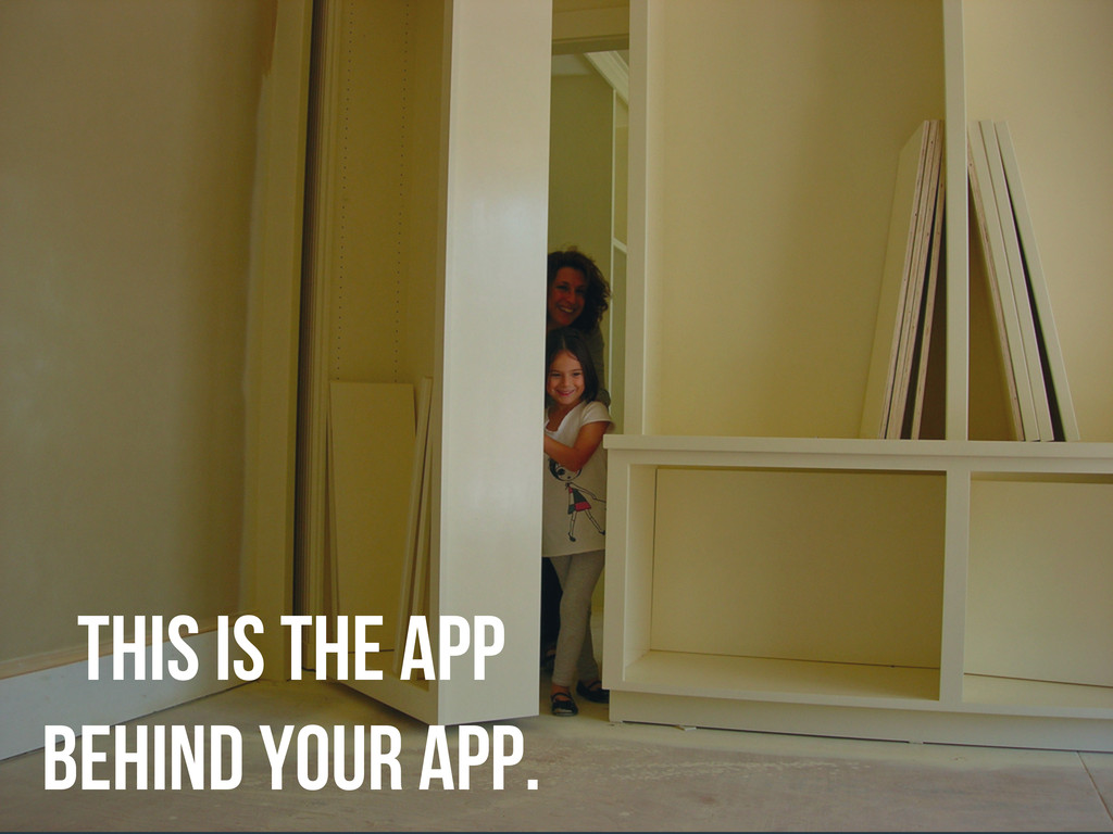 this is the app behind your app.