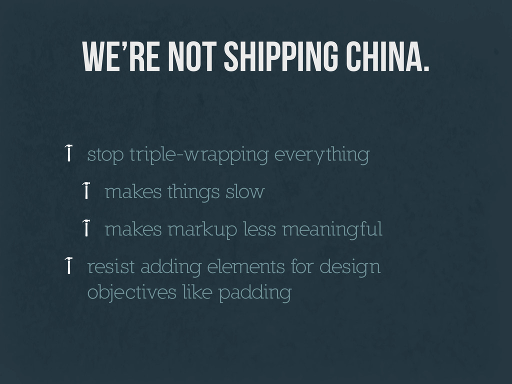 we're not shipping china. stop triple-wrapping ...