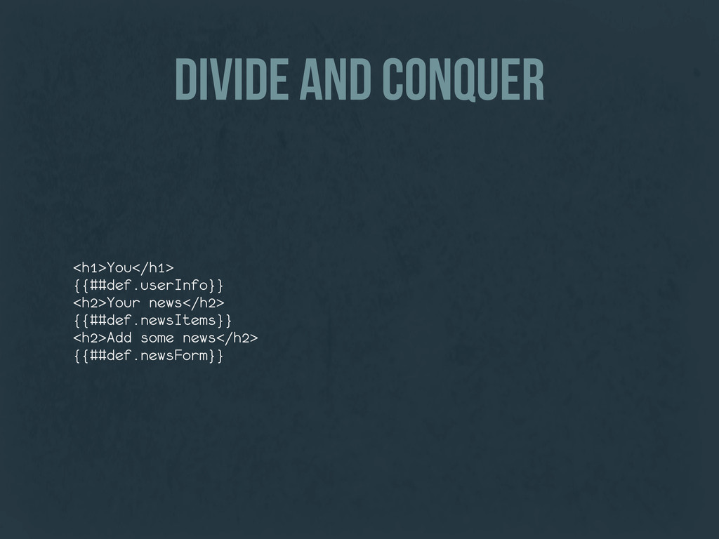 divide and conquer <h1>You</h1> {{##def.userInf...