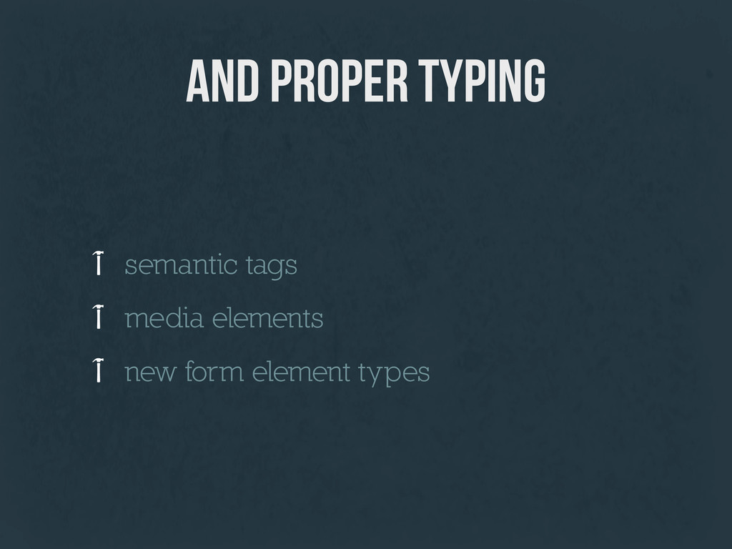 and proper typing semantic tags media elements ...