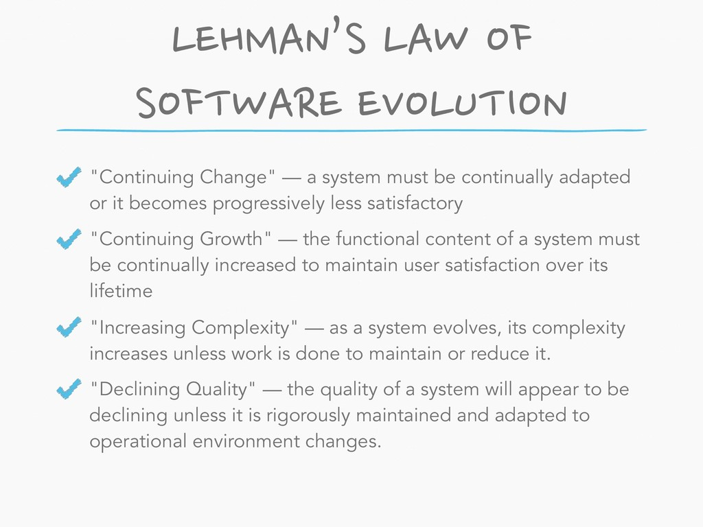 """LEHMAN'S LAW OF SOFTWARE EVOLUTION """"Continuing ..."""