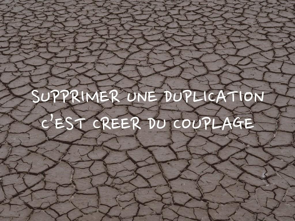 SUPPRIMER UNE DUPLICATION C'EST CREER DU COUPLA...