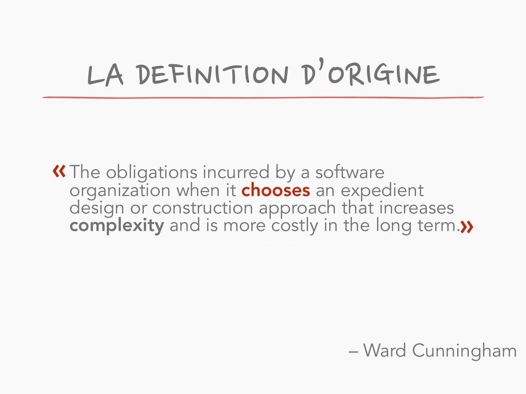 LA DEFINITION D'ORIGINE The obligations incurre...