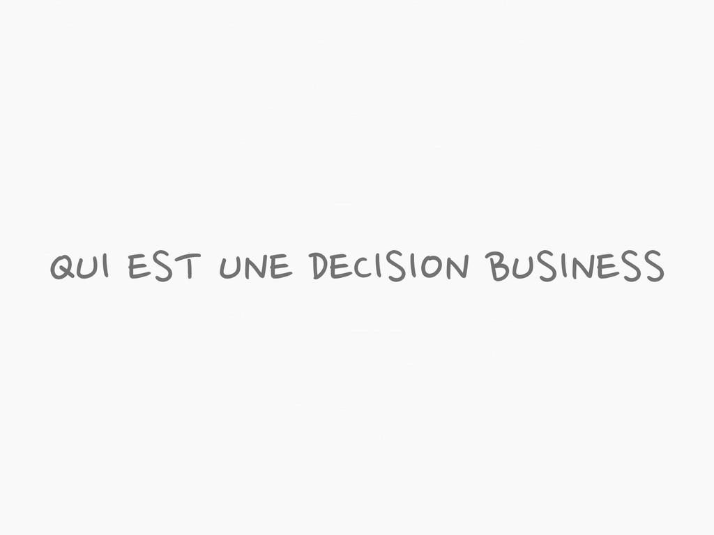 QUI EST UNE DECISION BUSINESS