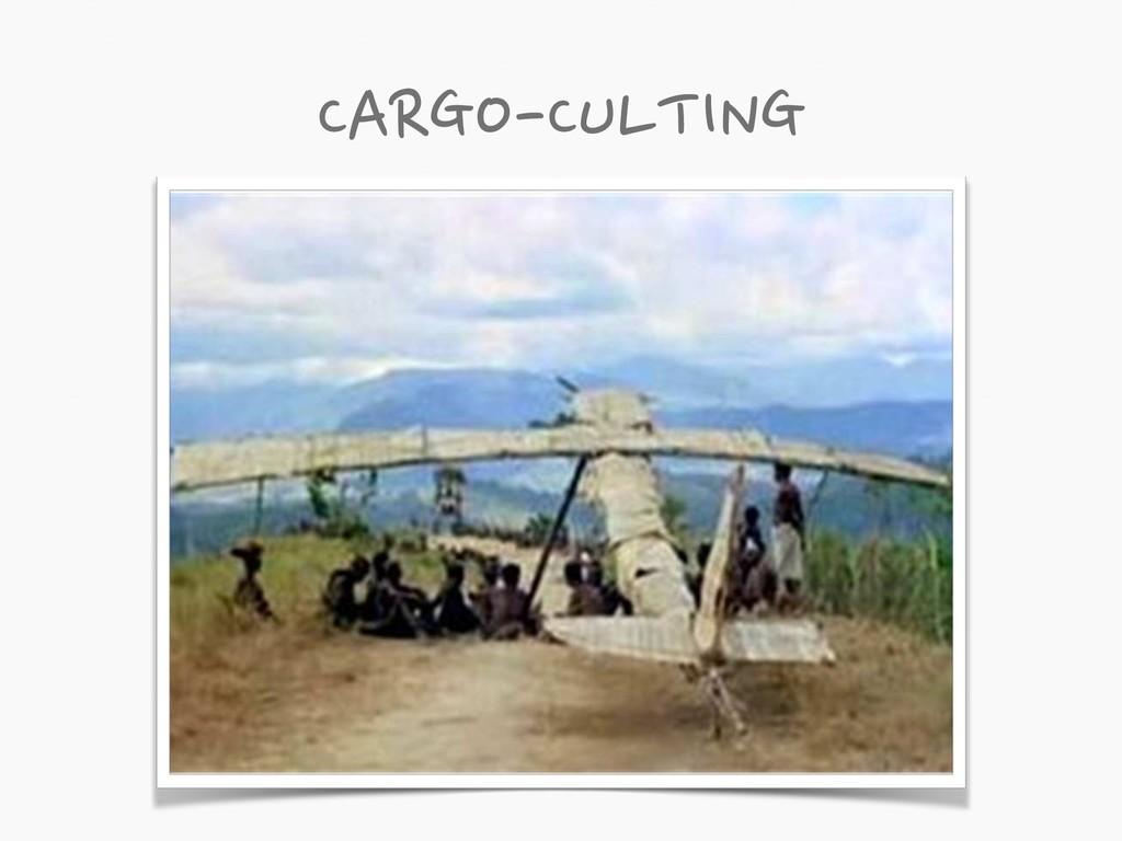 CARGO-CULTING