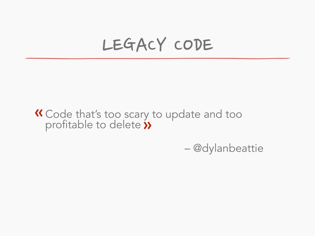 Code that's too scary to update and too profita...