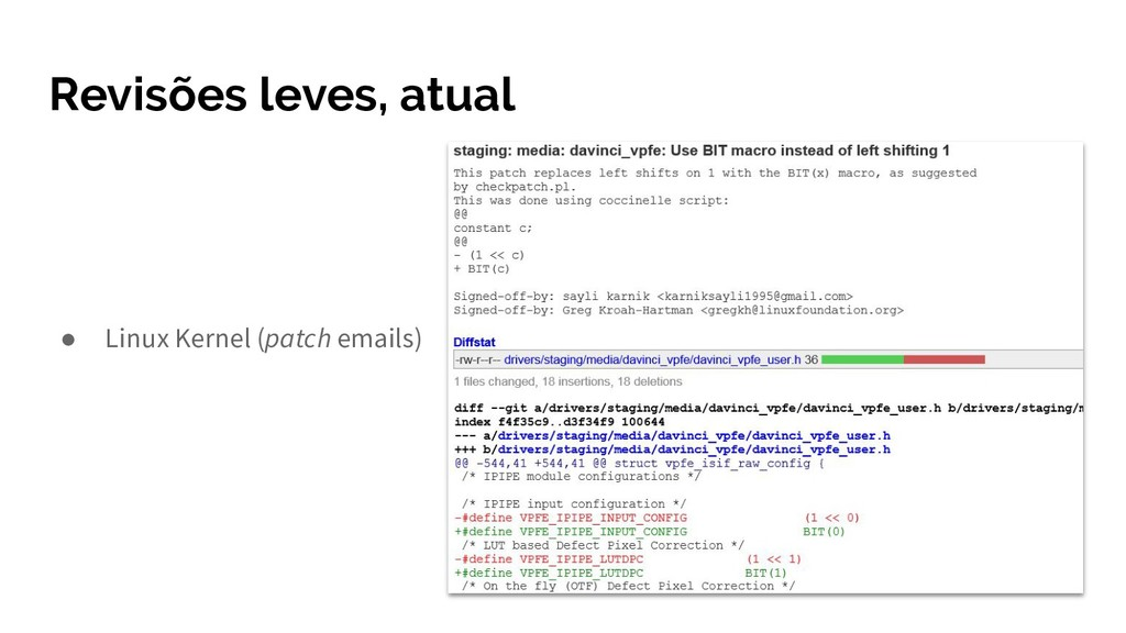 Revisões leves, atual ● Linux Kernel (patch ema...