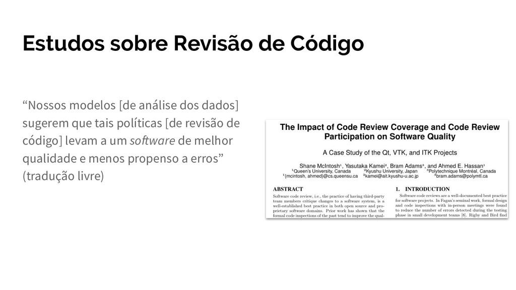 """Estudos sobre Revisão de Código """"Nossos modelos..."""