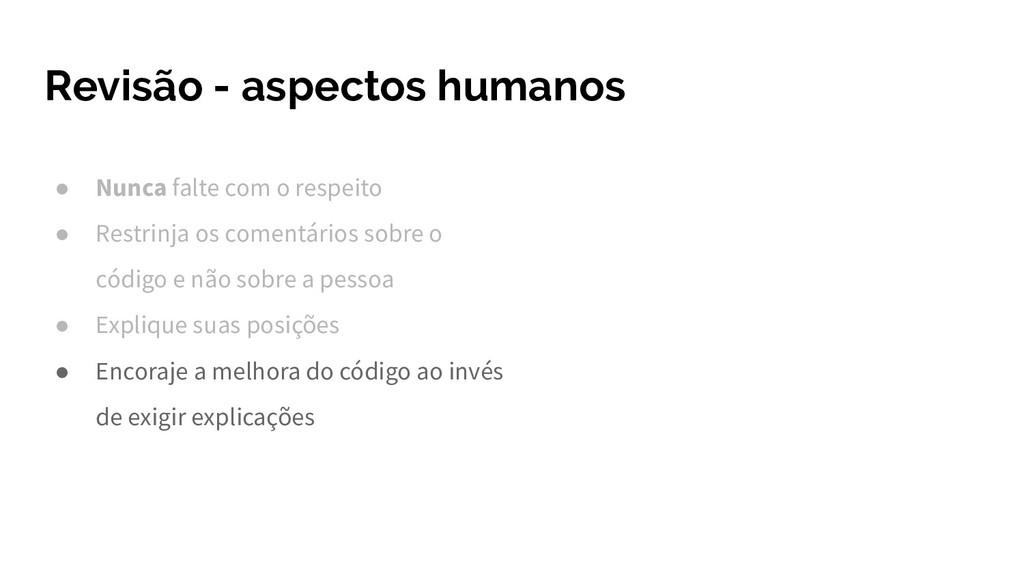 Revisão - aspectos humanos ● Nunca falte com o ...