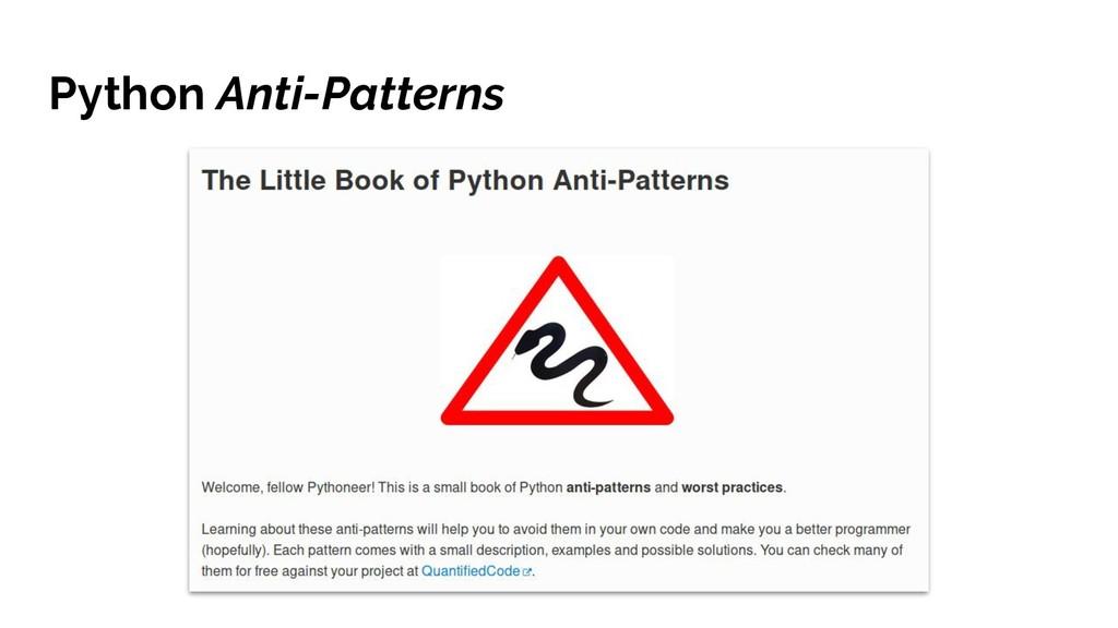 Python Anti-Patterns