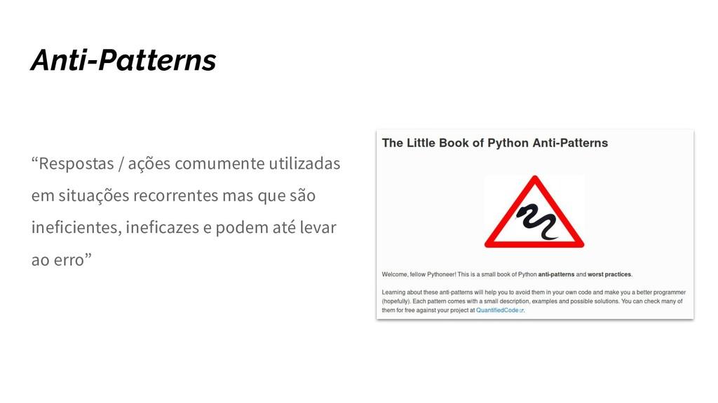 "Anti-Patterns ""Respostas / ações comumente util..."