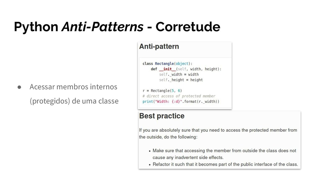 Python Anti-Patterns - Corretude ● Acessar memb...