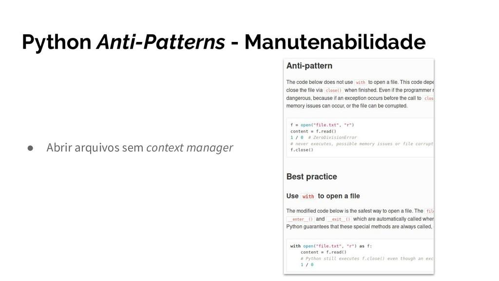 Python Anti-Patterns - Manutenabilidade ● Abrir...