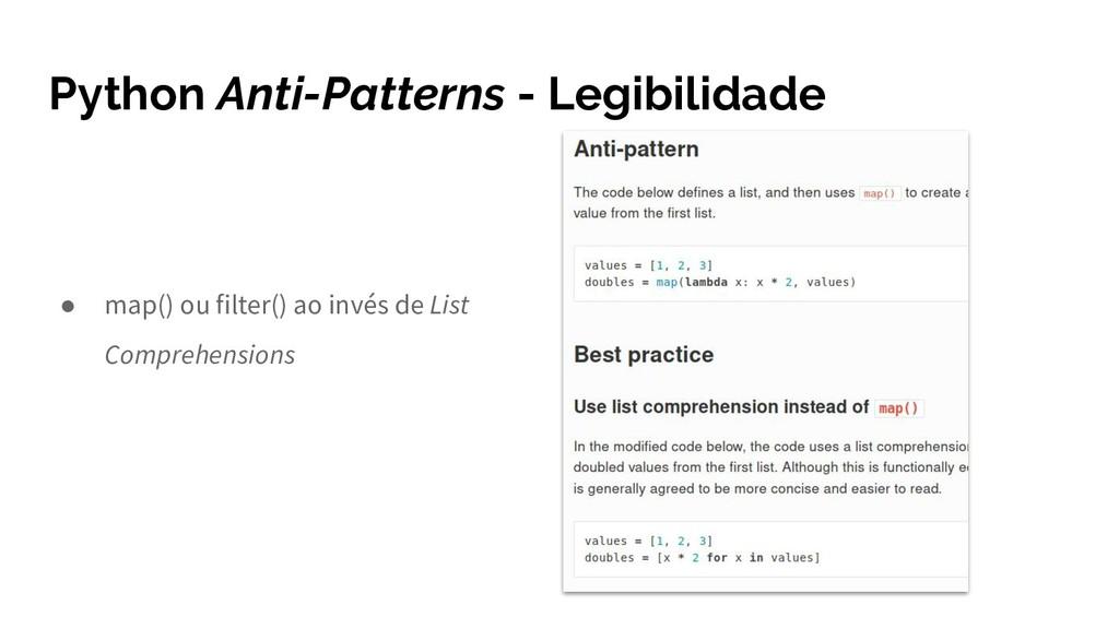 Python Anti-Patterns - Legibilidade ● map() ou ...