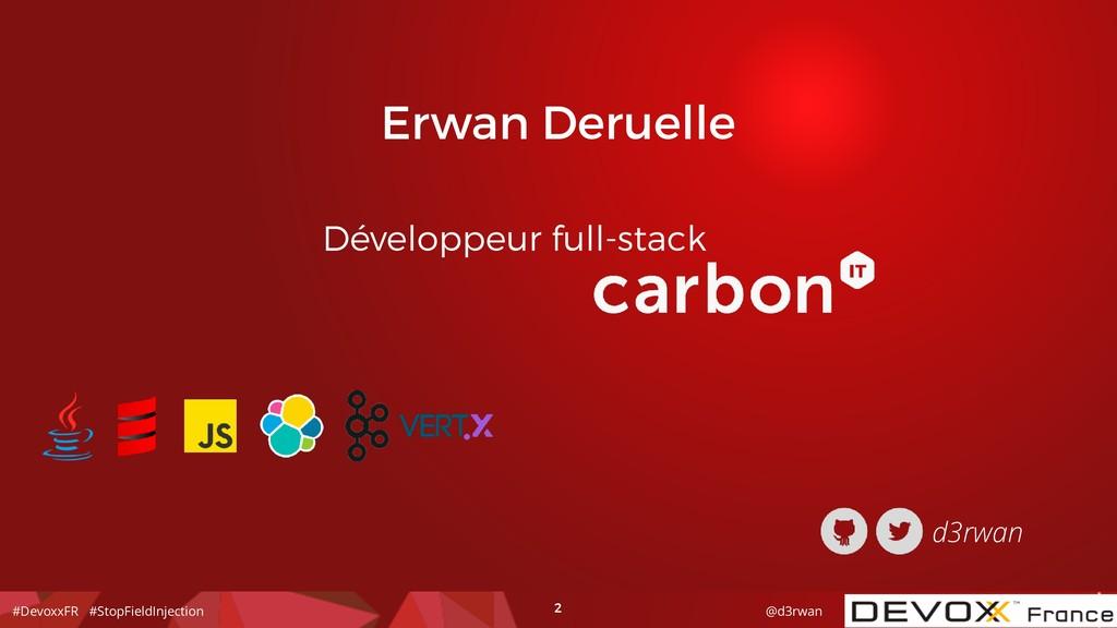 #DevoxxFR #StopFieldInjection @d3rwan 2 Erwan D...