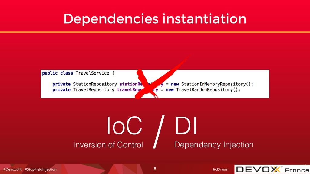 #DevoxxFR #StopFieldInjection @d3rwan 6 Depende...