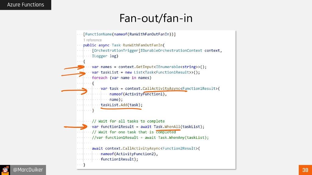 @MarcDuiker Azure Functions Fan-out/fan-in