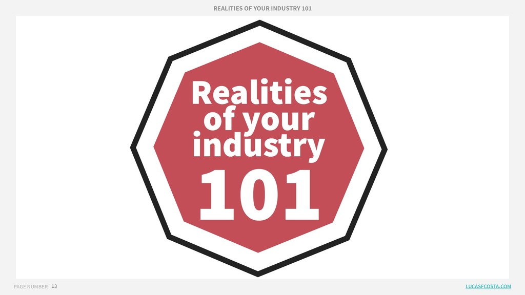 PAGE NUMBER 13 Realities of your industry 101 R...