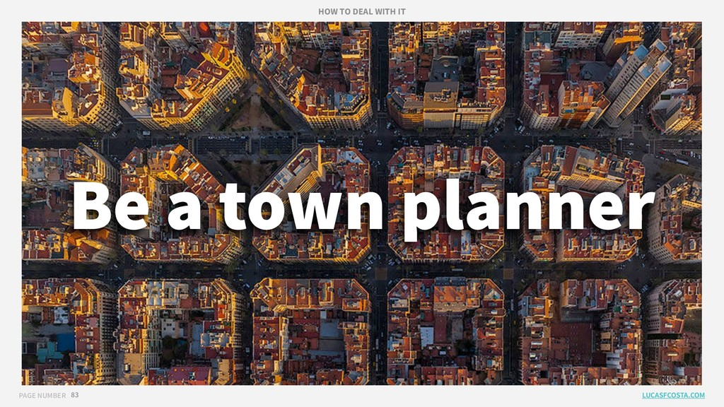 PAGE NUMBER 83 Be a town planner LUCASFCOSTA.CO...